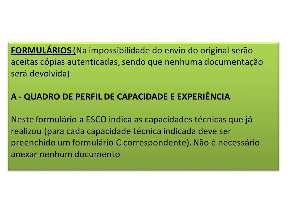 FORMULÁRIOS (Na impossibilidade do envio do original serão aceitas cópias autenticadas, sendo que nenhuma documentação será devolvida) A - QUADRO DE P
