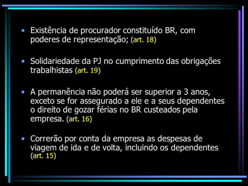 Existência de procurador constituído BR, com poderes de representação; (art. 18) Solidariedade da PJ no cumprimento das obrigações trabalhistas (art.