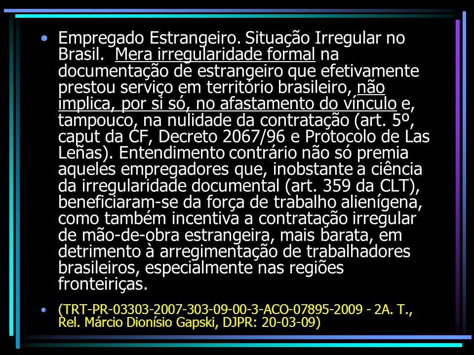 Empregado Estrangeiro. Situação Irregular no Brasil. Mera irregularidade formal na documentação de estrangeiro que efetivamente prestou serviço em ter