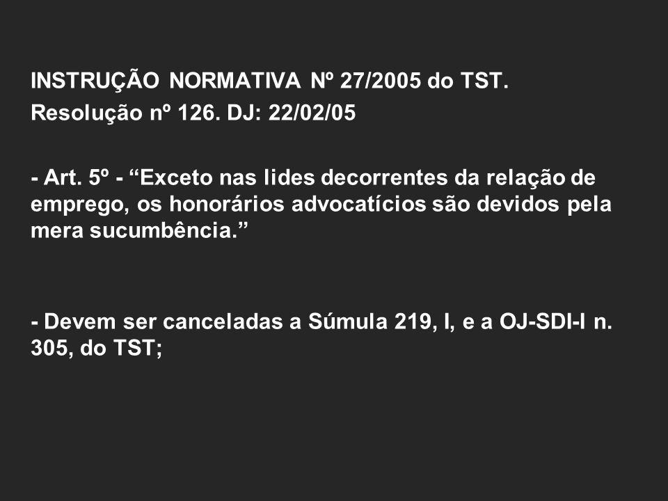 INSTRUÇÃO NORMATIVA Nº 27/2005 do TST.Resolução nº 126.