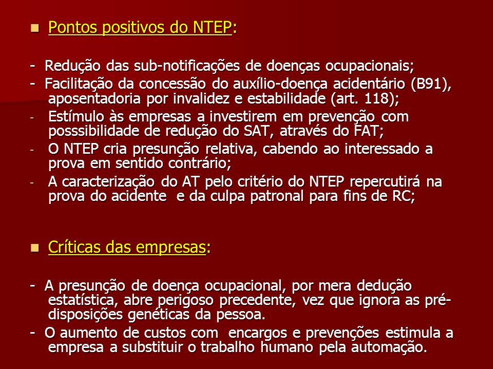 Pontos positivos do NTEP: Pontos positivos do NTEP: - Redução das sub-notificações de doenças ocupacionais; - Facilitação da concessão do auxílio-doen