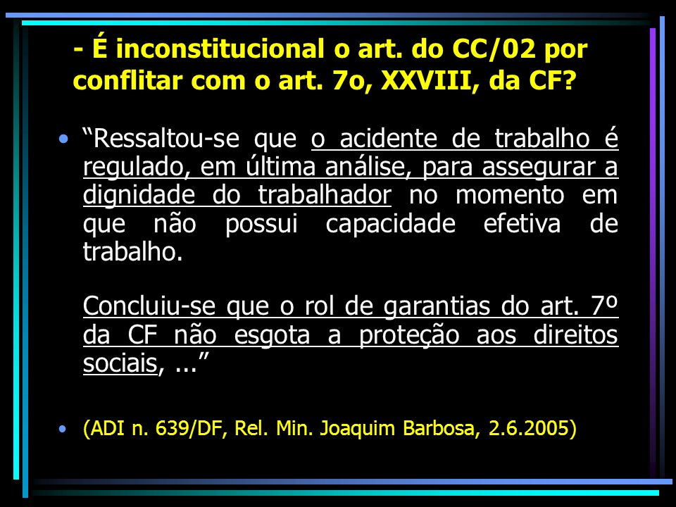 - É inconstitucional o art.do CC/02 por conflitar com o art.