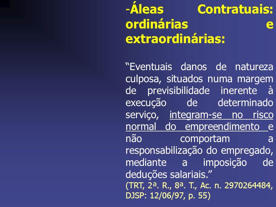 -Áleas Contratuais: ordinárias e extraordinárias: Eventuais danos de natureza culposa, situados numa margem de previsibilidade inerente à execução de
