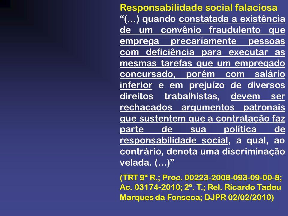 Responsabilidade social falaciosa (...) quando constatada a existência de um convênio fraudulento que emprega precariamente pessoas com deficiência pa