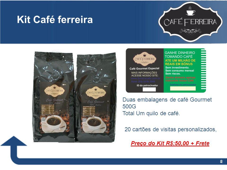 8 Kit Café ferreira Duas embalagens de café Gourmet 500G Total Um quilo de café. 20 cartões de visitas personalizados, Preço do Kit R$:50,00 + Frete