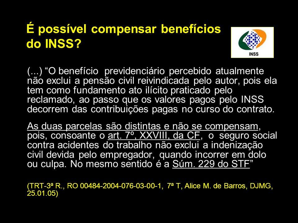 É possível compensar benefícios do INSS? (...) O benefício previdenciário percebido atualmente não exclui a pensão civil reivindicada pelo autor, pois