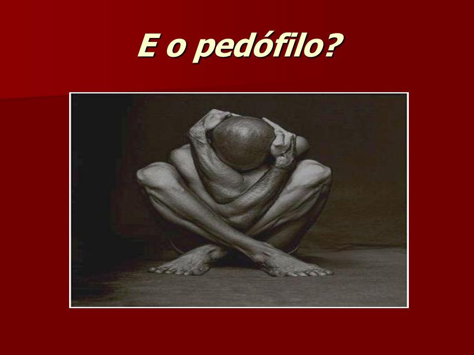 E o pedófilo?