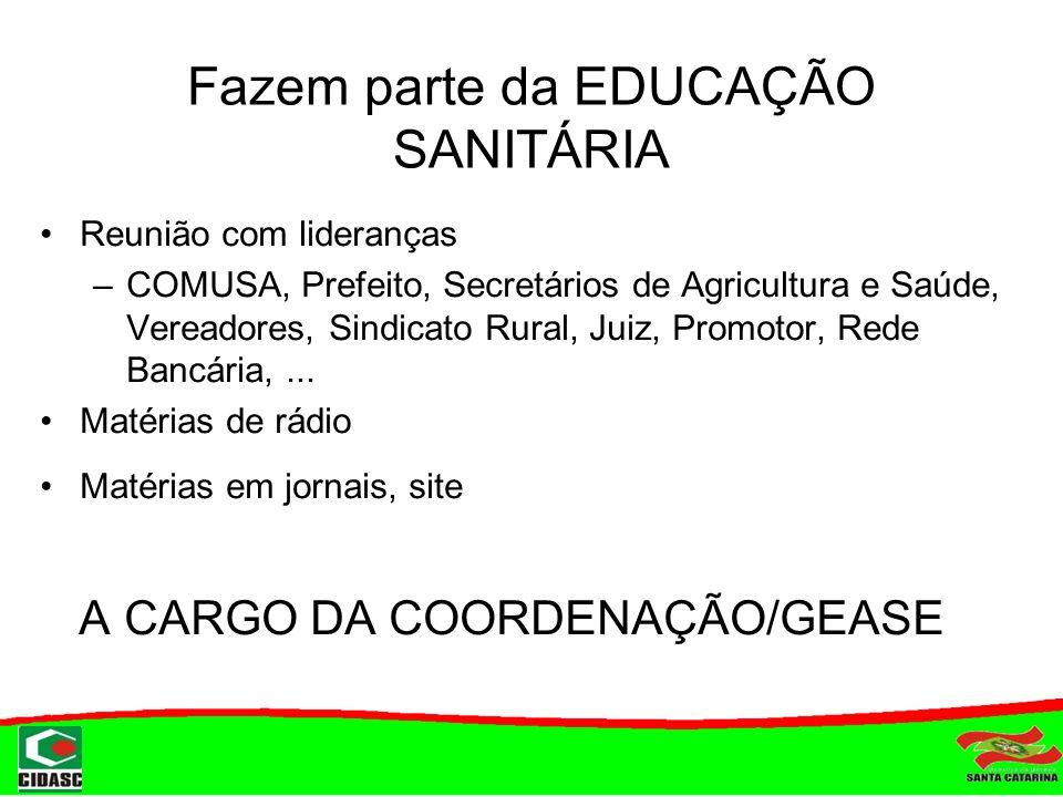 Fazem parte da EDUCAÇÃO SANITÁRIA Reunião com lideranças –COMUSA, Prefeito, Secretários de Agricultura e Saúde, Vereadores, Sindicato Rural, Juiz, Pro