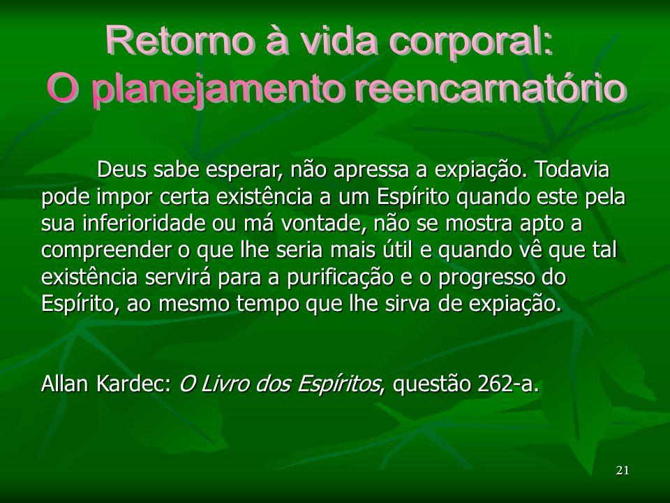 21 Deus sabe esperar, não apressa a expiação.