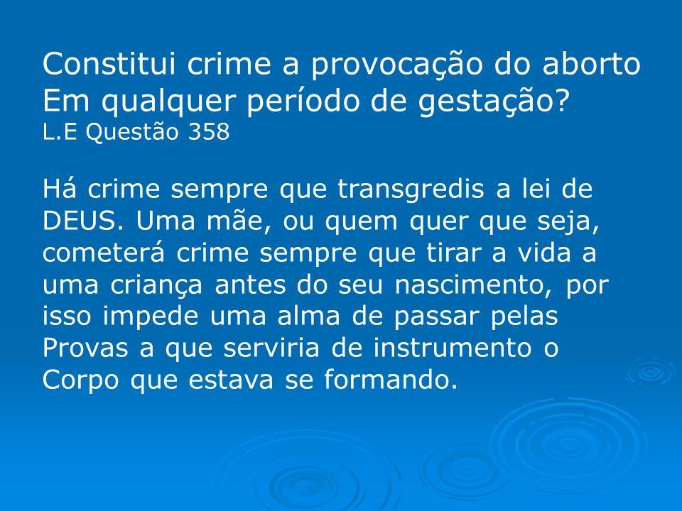 Constitui crime a provocação do aborto Em qualquer período de gestação.