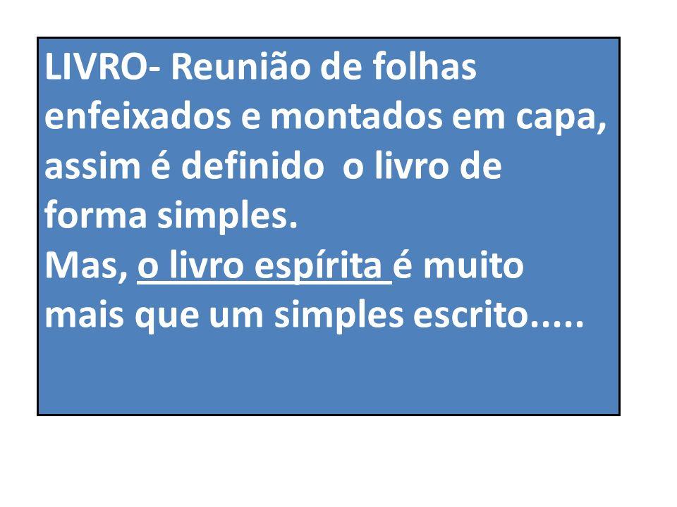 A Importância do LIVRO ESPÍRITA. Elaborado por: www.auxiliofraternidade.com.br