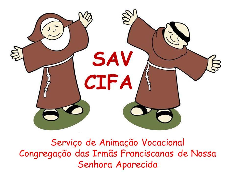 Serviço de Animação Vocacional Congregação das Irmãs Franciscanas de Nossa Senhora Aparecida SAV CIFA