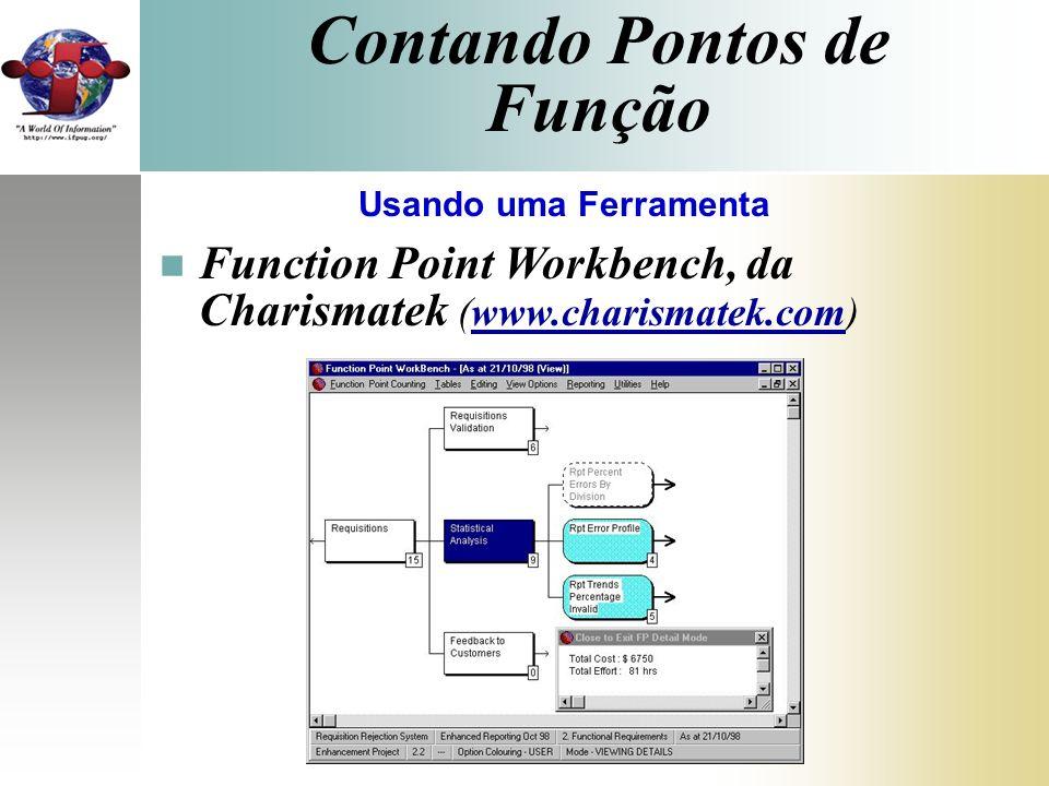 Contando Pontos de Função Usando uma Ferramenta Function Point Workbench, da Charismatek (www.charismatek.com)