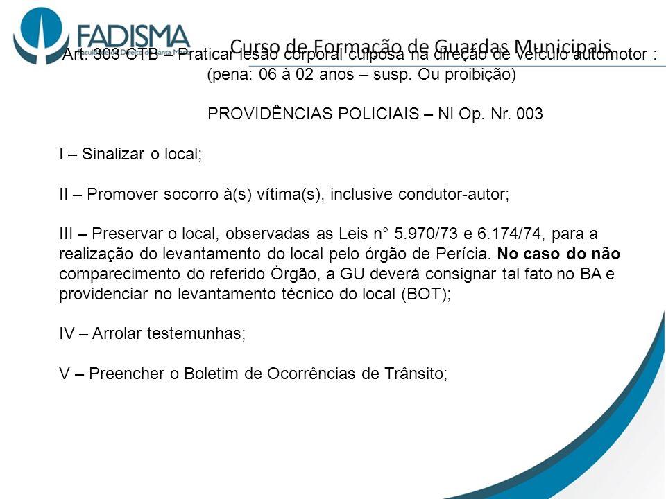 VI – Preencher o documento operacional correspondente (Boletim de Atendimento – BA e Boletim de Ocorrência – Termo Circunstanciado).