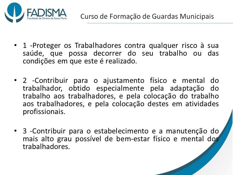 1 -Proteger os Trabalhadores contra qualquer risco à sua saúde, que possa decorrer do seu trabalho ou das condições em que este é realizado. 2 -Contri