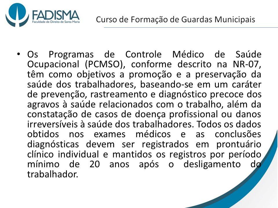 Os Programas de Controle Médico de Saúde Ocupacional (PCMSO), conforme descrito na NR-07, têm como objetivos a promoção e a preservação da saúde dos t