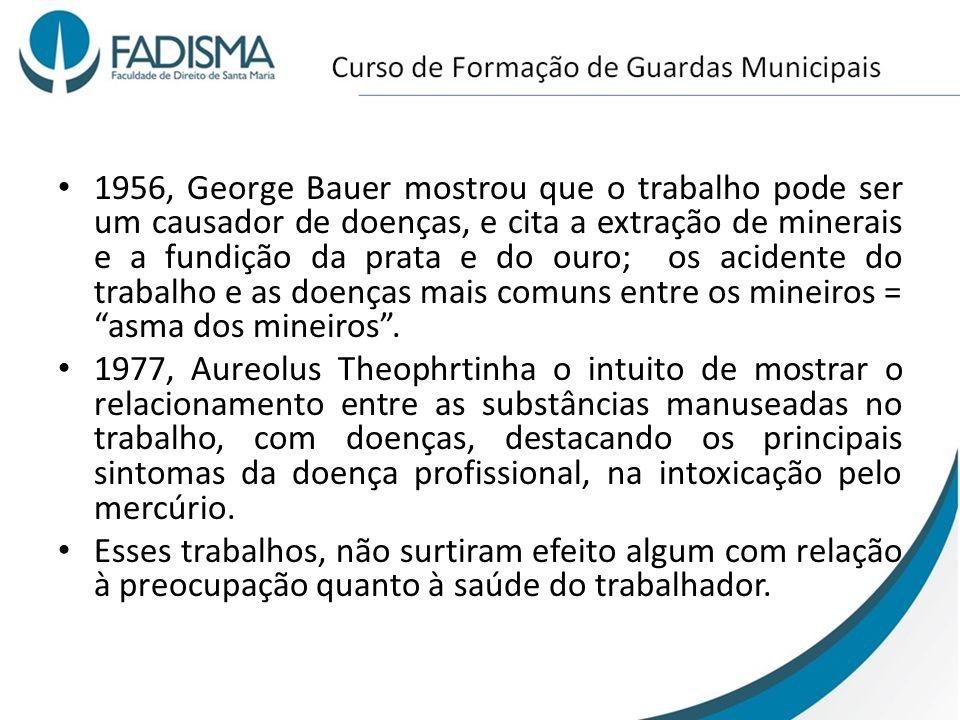 1956, George Bauer mostrou que o trabalho pode ser um causador de doenças, e cita a extração de minerais e a fundição da prata e do ouro; os acidente