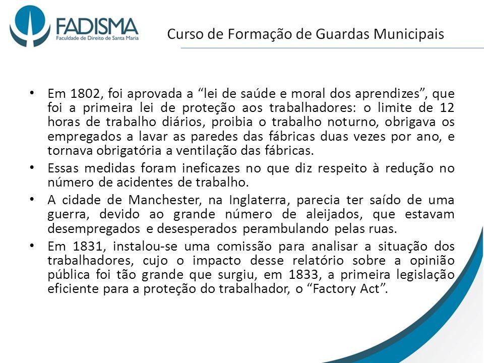 Em 1802, foi aprovada a lei de saúde e moral dos aprendizes, que foi a primeira lei de proteção aos trabalhadores: o limite de 12 horas de trabalho di