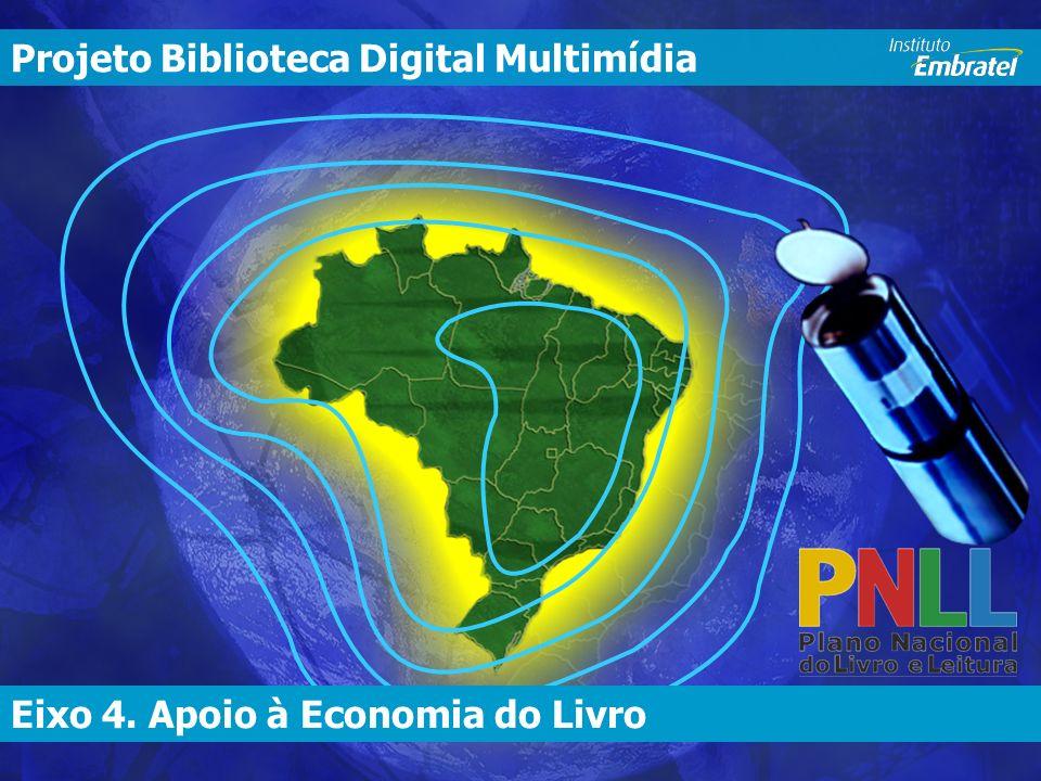 Eixo 4. Apoio à Economia do Livro Biblioteca Digital Multimídia Eixo 4.