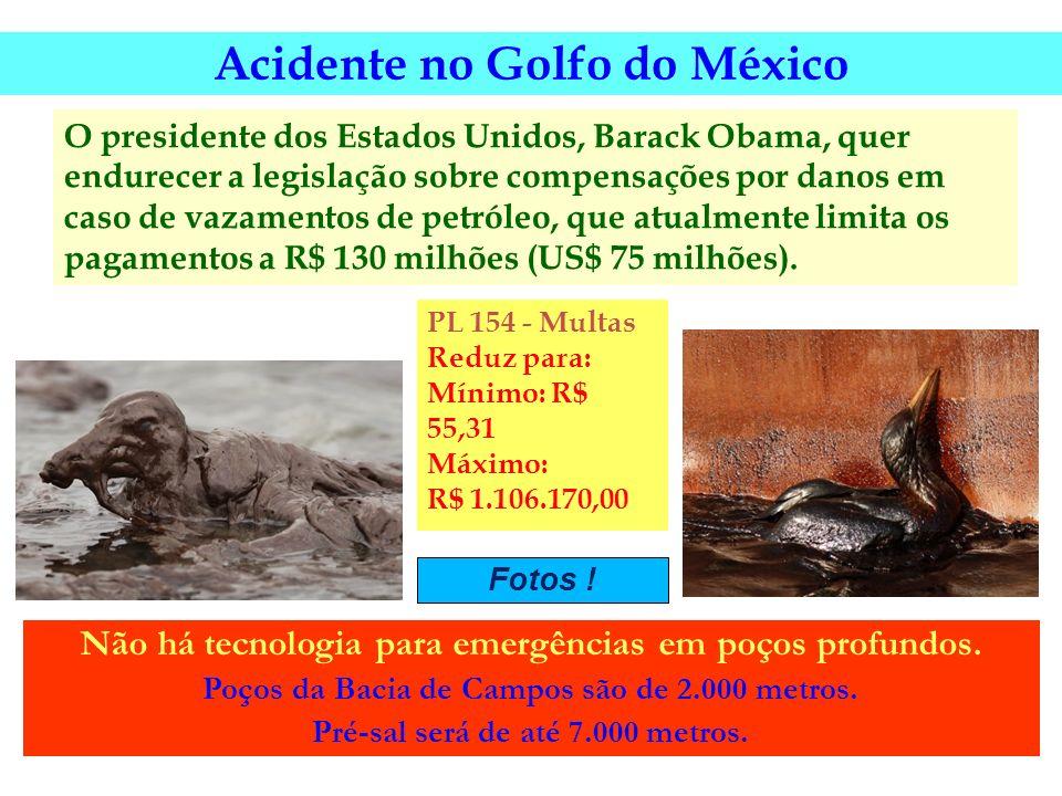 PL 154 - Multas Reduz para: Mínimo: R$ 55,31 Máximo: R$ 1.106.170,00 O presidente dos Estados Unidos, Barack Obama, quer endurecer a legislação sobre