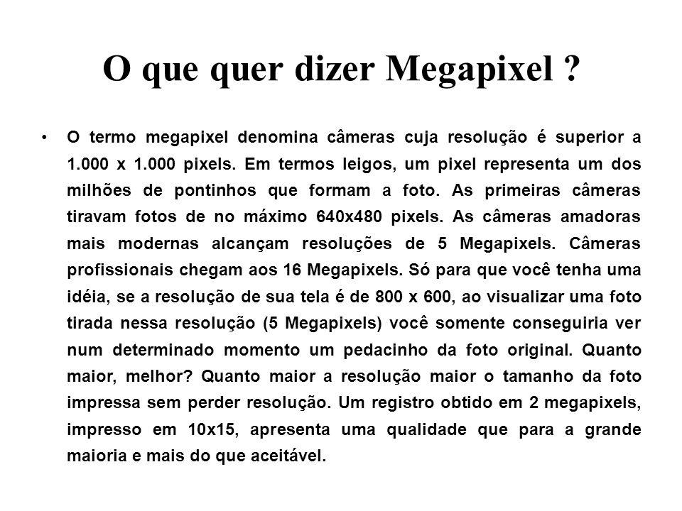 O que quer dizer Megapixel ? O termo megapixel denomina câmeras cuja resolução é superior a 1.000 x 1.000 pixels. Em termos leigos, um pixel represent