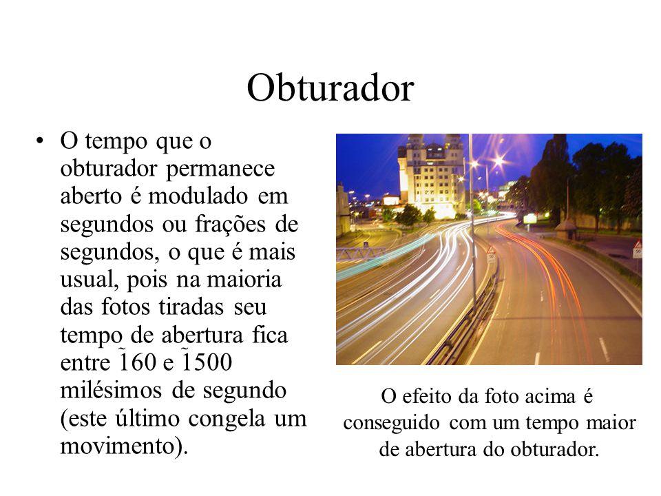Obturador O tempo que o obturador permanece aberto é modulado em segundos ou frações de segundos, o que é mais usual, pois na maioria das fotos tirada