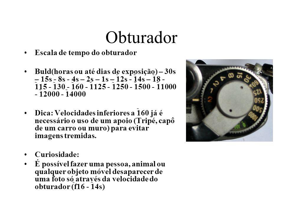 Obturador Escala de tempo do obturador Buld(horas ou até dias de exposição) – 30s – 15s - 8s - 4s – 2s – 1s – 12s - 14s – 18 - 115 - 130 - 160 - 1125