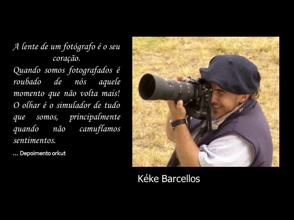 A lente de um fotógrafo é o seu coração. Quando somos fotografados é roubado de nós aquele momento que não volta mais! O olhar é o simulador de tudo q