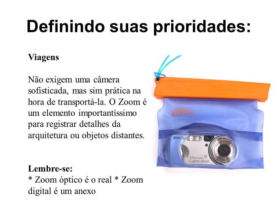 Definindo suas prioridades: Esportes Radicais Exige câmeras com controles manuais para ajustes de velocidade do obturador, grandes aberturas do diafragma, grande zoom ou permitam a troca de lentes (intercambiáveis).