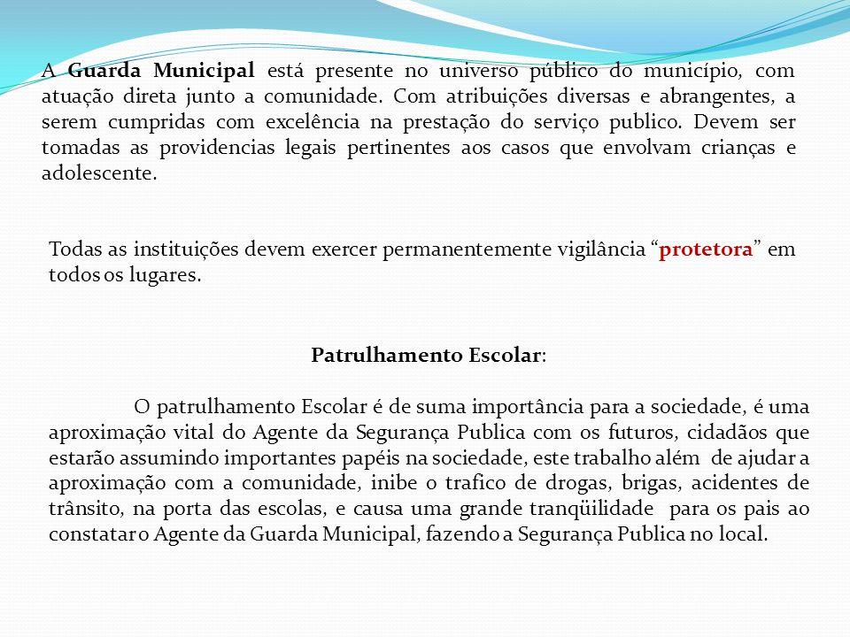 A Guarda Municipal está presente no universo público do município, com atuação direta junto a comunidade.