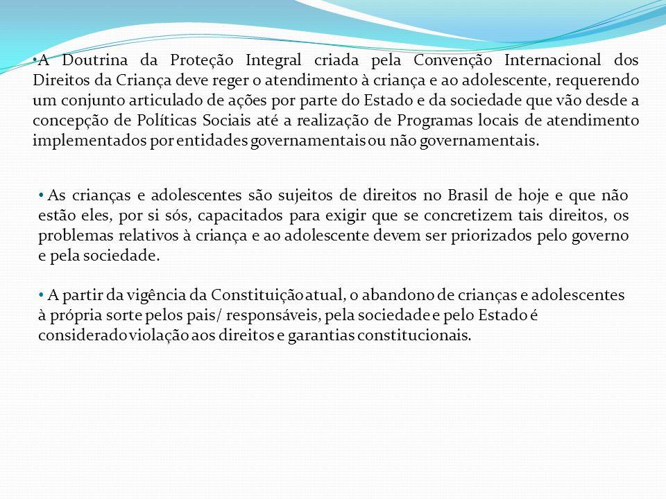 Embora seja a legislação brasileira no que pertine à criança e ao adolescente reconhecidamente uma das melhores do mundo, cada vez mais tem-se crianças em situação de risco pessoal/social vagando pelas ruas.