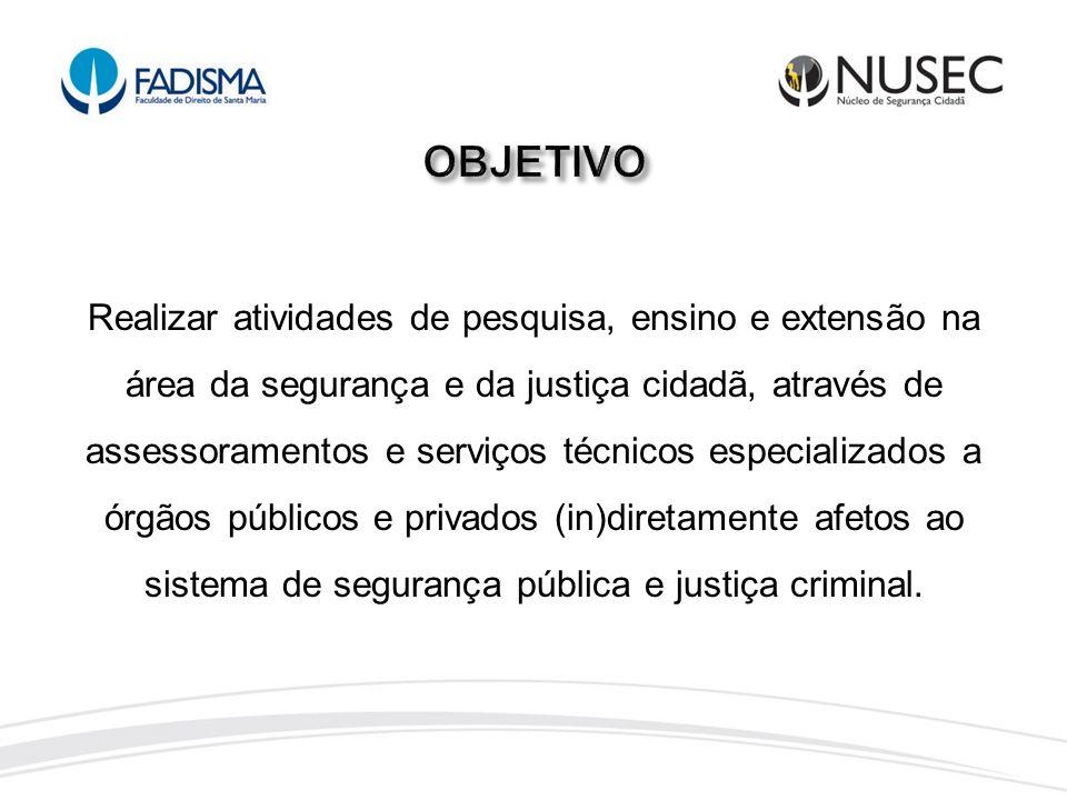 Realizar atividades de pesquisa, ensino e extensão na área da segurança e da justiça cidadã, através de assessoramentos e serviços técnicos especializ