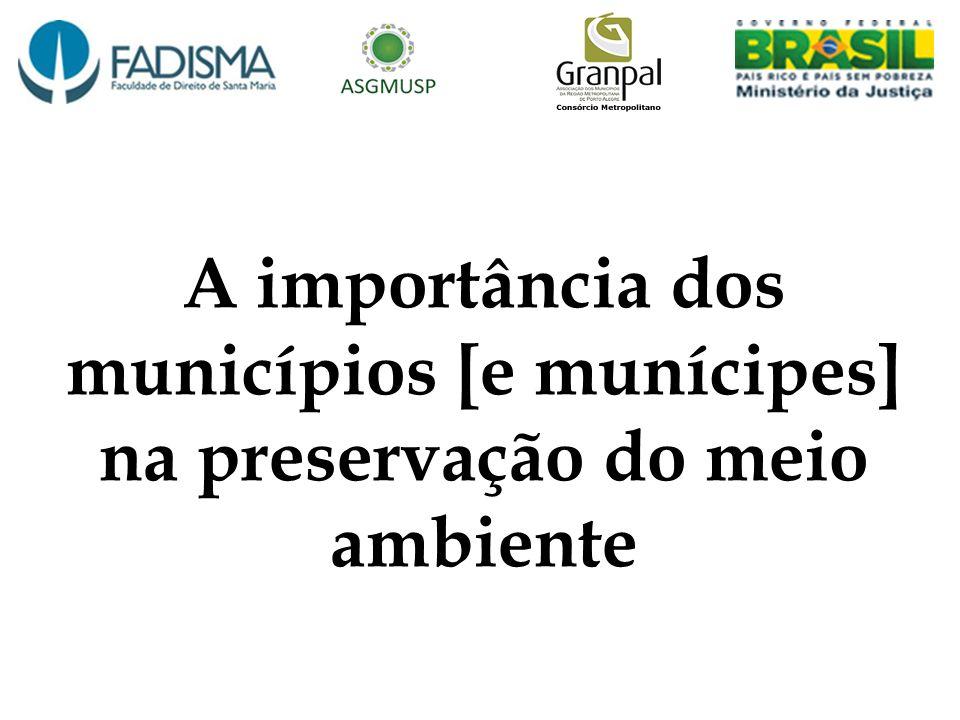 A importância dos municípios [e munícipes] na preservação do meio ambiente