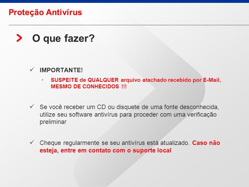 O que NÃO fazer? Mudar as configurações do antivírus Trazer equipamento particular para empresa e conectá-lo a rede da companhia. Usar equipamento par