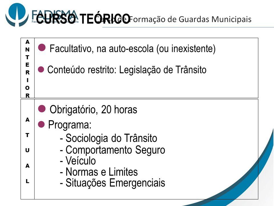 FORMAÇÃO DE CONDUTORES PARA TODAS AS CATEGORIAS Preparação de R.H. das Universidades e Escolas Técnicas Formação de R.H. para os CFC Formação de condu