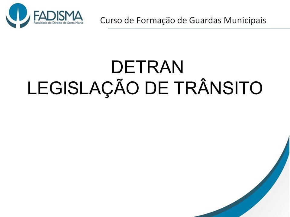 DETRAN LEGISLAÇÃO DE TRÂNSITO
