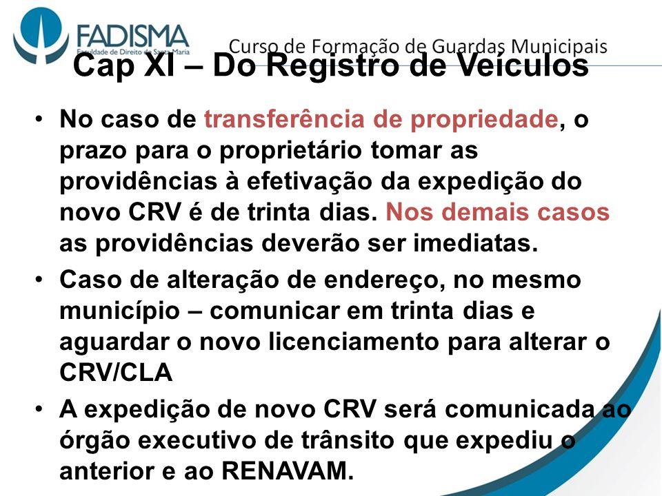 Cap XI – Do Registro de Veículos No caso de transferência de propriedade, o prazo para o proprietário tomar as providências à efetivação da expedição