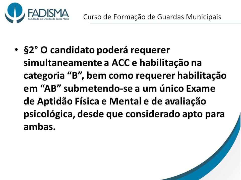 §2° O candidato poderá requerer simultaneamente a ACC e habilitação na categoria B, bem como requerer habilitação em AB submetendo-se a um único Exame