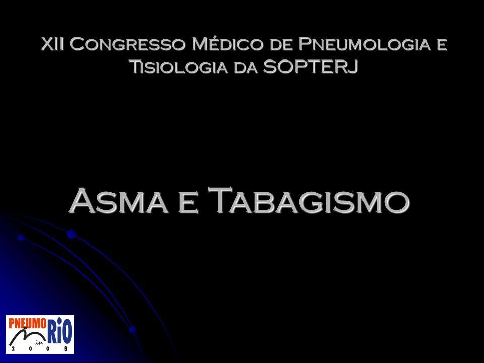 XII Congresso Médico de Pneumologia e Tisiologia da SOPTERJ Asma e Tabagismo