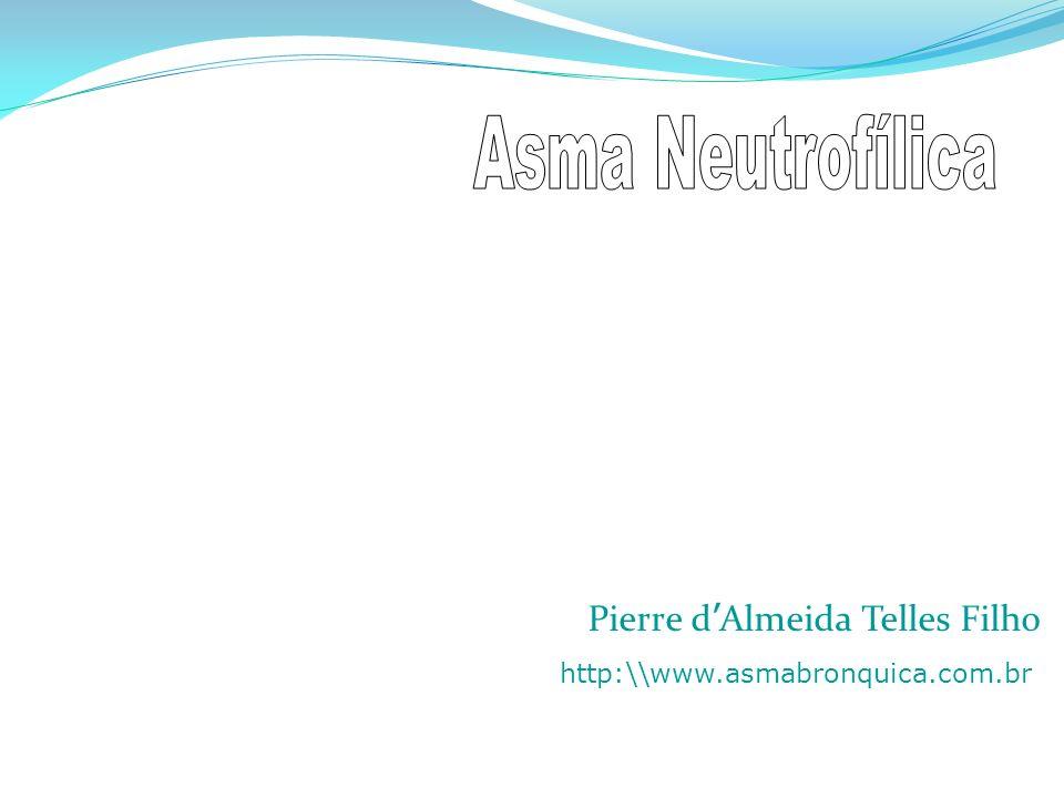 Após 25 anos Mulheres Não-atópicos Elevado número de células inflamatórias Exacerbação da asma em crianças Infecções Virais Fumantes Ozônio Corticóide-dependência em sintomáticos Chlamydia pneumoniae