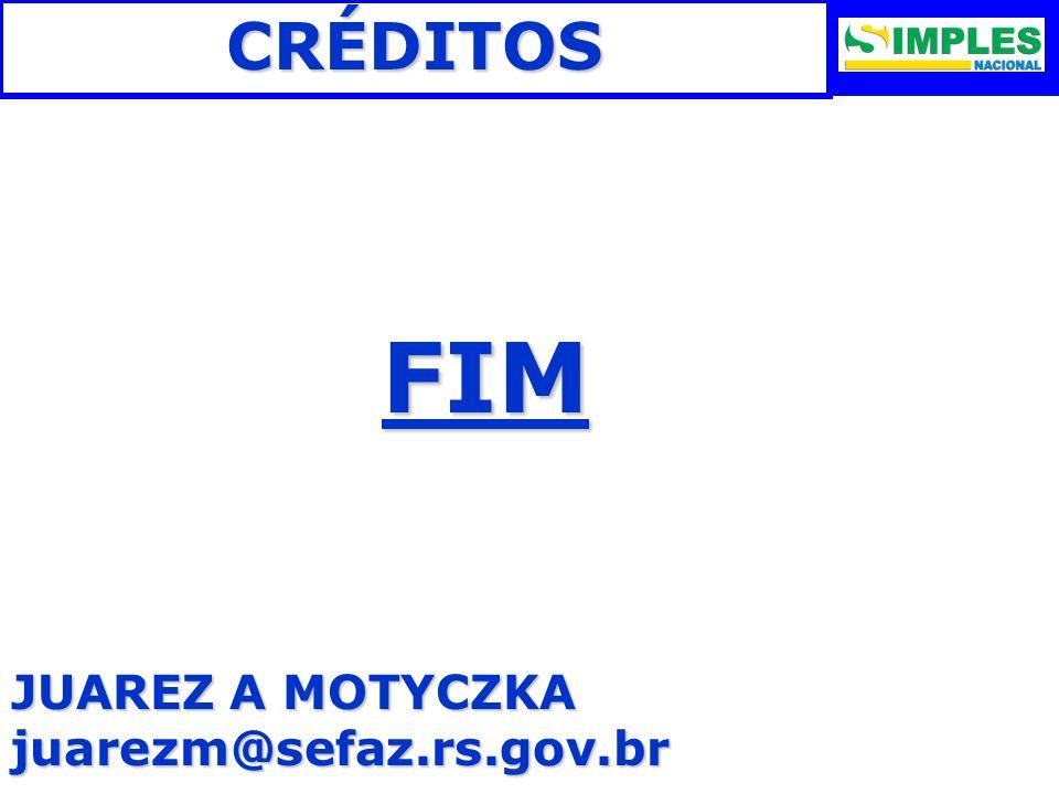CRÉDITOS FIM FIM JUAREZ A MOTYCZKA juarezm@sefaz.rs.gov.br
