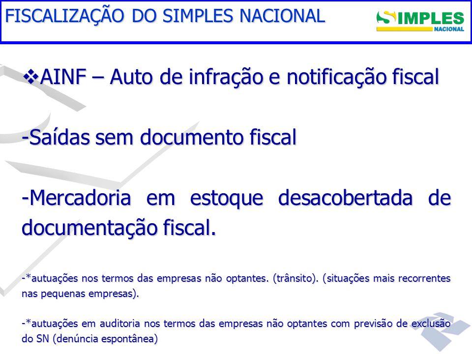 Fundamentação legal AINF – Auto de infração e notificação fiscal AINF – Auto de infração e notificação fiscal -Saídas sem documento fiscal -Mercadoria