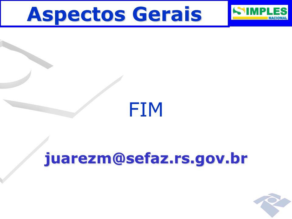 Aspectos Gerais FIM juarezm@sefaz.rs.gov.br