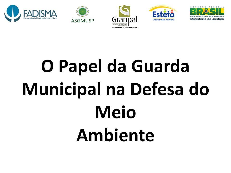 O Papel da Guarda Municipal na Defesa do Meio Ambiente