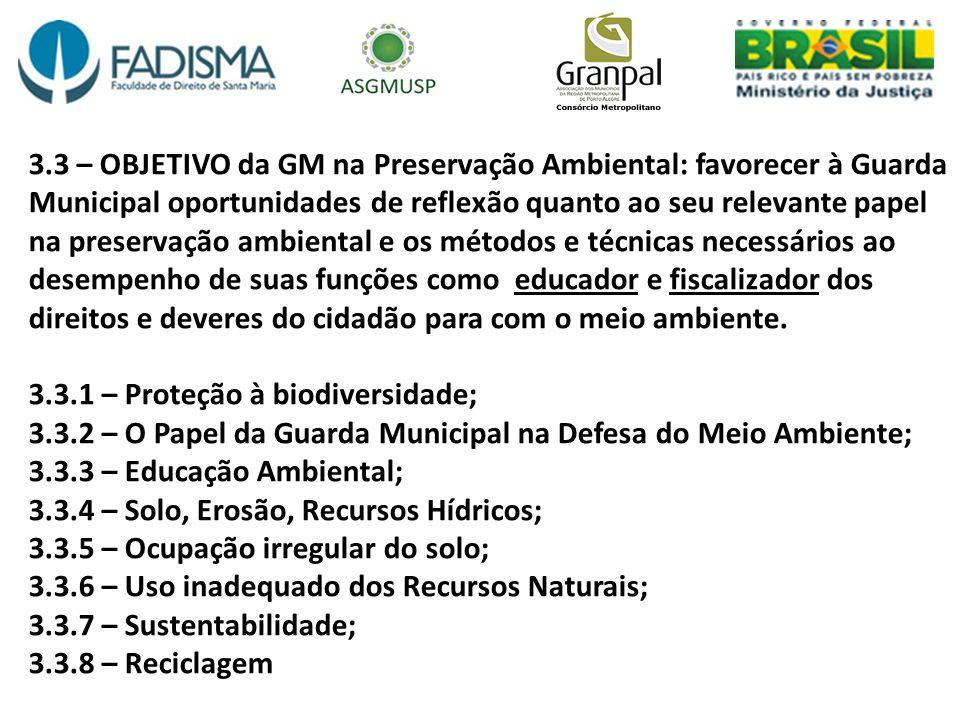 3.3 – OBJETIVO da GM na Preservação Ambiental: favorecer à Guarda Municipal oportunidades de reflexão quanto ao seu relevante papel na preservação amb