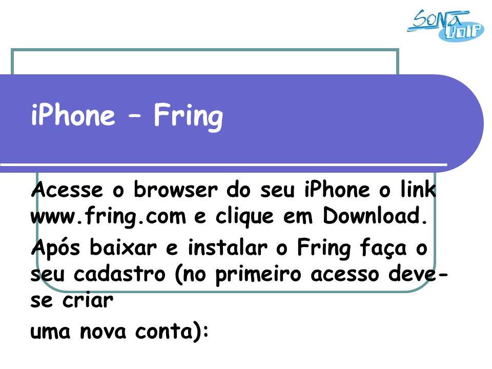 iPhone – Fring Acesse o browser do seu iPhone o link www.fring.com e clique em Download.