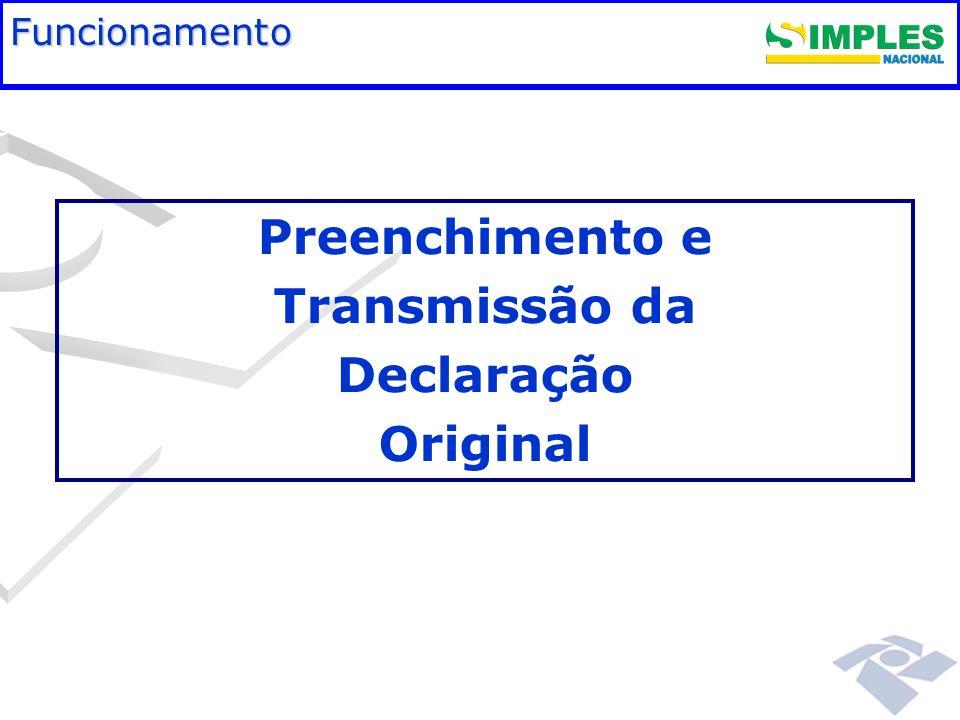 Fundamentação legal Preenchimento e Transmissão da Declaração Original Funcionamento