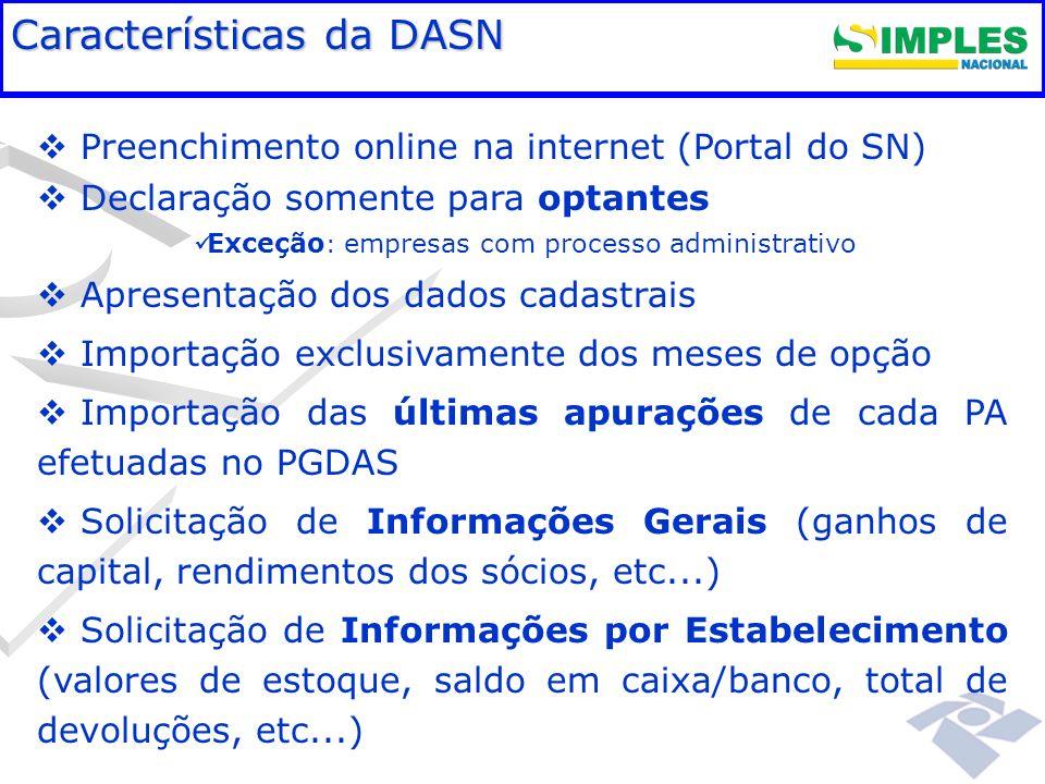 Fundamentação legal Preenchimento online na internet (Portal do SN) Declaração somente para optantes Exceção : empresas com processo administrativo Ap
