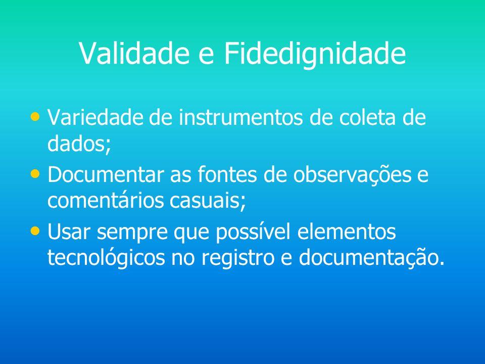 Tipologia Assistemática ou não estruturada(baseada na observação mais livre,formulários simples,impressões do servidor) Participante (Ao invés de cont