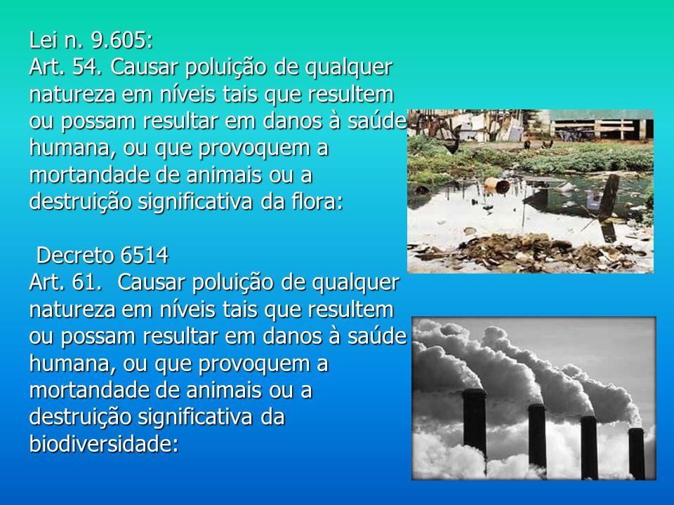 Decreto n. 6.514: Art. 35. Pescar em período ou local no qual a pesca seja proibida: Art. 36. Pescar mediante a utilização de explosivos ou substância